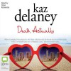 Dead, Actually - Kaz Delaney, Dana Kronental
