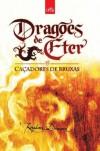 DRAGÕES DE ÉTER � Caçadores de Bruxas (Portuguese Edition) - Raphael Draccon