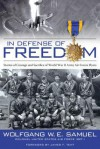In Defense of Freedom: Stories of Courage and Sacrifice of World War II Army Air Forces Flyers - Wolfgang W. E. Samuel, James F. Tent