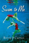 Swim to Me - Betsy Carter