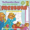 The Berenstain Bears and Too Much Pressure - Stan Berenstain, Jan Berenstain