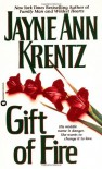 Gift of Fire - Jayne Ann Krentz