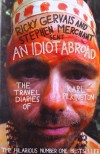 An Idiot Abroad: The Travel Diaries of Karl Pilkington - Karl Pilkington, Ricky Gervais, Stephen Merchant