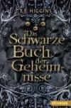 Das Schwarze Buch Der Geheimnisse - F.E. Higgins, Ulli Günther, Herbert  Günther
