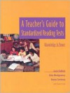 A Teacher's Guide to Standardized Reading Tests: Knowledge Is Power - Lucy McCormick Calkins, Beverly Falk, Kate Montgomery