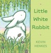 Little White Rabbit - Kevin Henkes