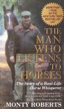 The Man Who Listens to Horses - Monty Roberts, Lucy Grealy, Lawrence Scanlan