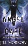 Angel Cafe - Jill Morrow