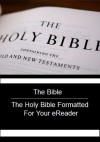 The Bible - The Holy Bible Formatted for Your eReader - Anonymous, American Standard