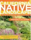 The California Native Landscape: The Homeowner's Design Guide to Restoring Its Beauty and Balance - Greg Rubin, Lucy Warren
