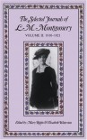 The Selected Journals of L.M. Montgomery: Vol. 2 - L. M. Montgomery