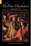The Four Musketeers: The True Story of D'Artagnan, Porthos, Aramis & Athos - Kari L. Maund, Phil Nanson