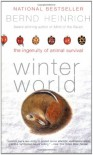 Winter World: The Ingenuity of Animal Survival - Bernd Heinrich