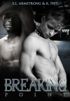 Breaking Point - S.L. Armstrong,  K. Piet