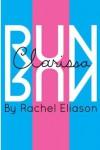 Run, Clarissa, Run - Rachel Eliason