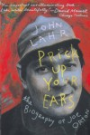 Prick Up Your Ears: The Biography of Joe Orton - John Lahr