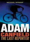 Adam Canfield: The Last Reporter - Michael Winerip