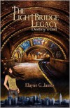 The Lightbridge Legacy ~ Destiny's Call - Elayne G. James