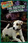 The Haunted Clubhouse (Wishbone Mysteries) - Caroline Leavitt;Rick Duffield