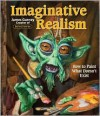 Imaginative Realism: How to Paint What Doesn't Exist -