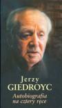 Autobiografia na cztery ręce - Jerzy Giedroyc