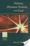 Nature Human Nature and God - Ian G. Barbour