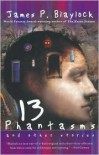 13 Phantasms and Other Stories -