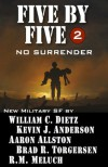 Five by Five 2 No Surrender (Five by Five Military SF) - Kevin J. Anderson, Aaron Allston, William C. Dietz, Brad R. Torgersen