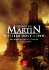 O Festim dos Corvos (As Crônicas de Gelo e Fogo, #4) - Jorge Candeias, George R.R. Martin