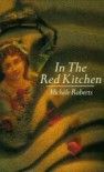 In The Red Kitchen - Michèle Roberts