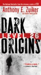 LEVEL 26: DARK ORIGINS - Duane Swierczynski,  Anthony E. Zuiker