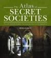 The Atlas of Secret Societies - David V. Barrett
