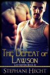 The Defeat of Lawson - Stephani Hecht