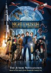 Night at the Museum: Battle of the Smithsonian: A Junior Novelization - Michael Anthony Steele