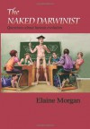 The Naked Darwinist: Questions About Human Evolution - Elaine Morgan