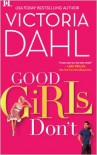 Good Girls Don't  - Victoria Dahl