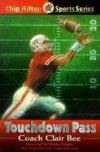 Touchdown Pass (Chip Hilton Sports) - Clair Bee