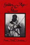 The Golden Age of the Moor (Journal of African Civilizations) - Ivan Van Sertima