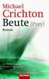Beute - Michael Crichton