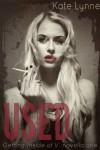 Used (Getting Inside of V,  #1) - Kate Lynne