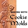 Baking with Cookie Molds: Making Handcrafted Cookies for Your Christmas, Holiday, Wedding, Party, Swap, Exchange, or Everyday Treat - Anne Watson, Aaron Shepard