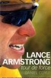 Lance Armstrong: Tour de Force - Dan Coyle