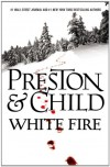 White Fire - Douglas Preston, Lincoln Child