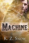 Machine (Mongrel Trilogy) - K.Z. Snow