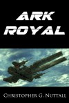 Ark Royal - Christopher Nuttall