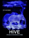 Hive (Species Intervention #6609, #4) - J.K. Accinni
