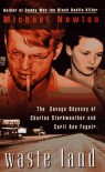 Waste Land: The Savage Odyssey of Charles Starkweather and Caril Ann Fugate - Mike Newton