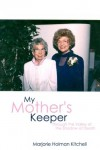 My Mother's Keeper - Marjorie H. Kitchell