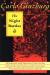 The Night Battles: Witchcraft & Agrarian Cults in the Sixteenth & Seventeenth Centuries - Carlo Ginzburg, John Tedeschi, Anne Tedeschi