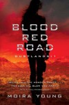 Blood Red Road: Dustlands: 1 - Moira Young